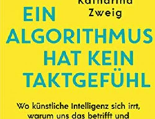 Ein Algorithmus hat kein Taktgefühl – wo künstliche Intelligenz sich irrt, warum uns das betrifft und was wir dagegen tun können / Katharina Zweig