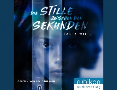 Die Stille zwischen den Sekunden / Tania Witte