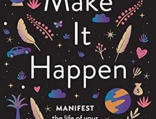 Make it Happen : Wie du dir das Leben deiner Wünsche erschaffst / Jordanna Levin