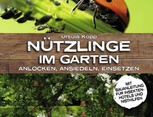 Nützlinge im Garten / Ursula Kopp